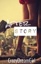 After Story by CrazyDreamGirl