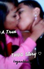 A True Thug Story by LoganBruh_
