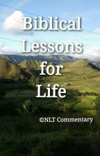 Biblical Lessons For Life by vine_swhite