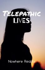 Telepathic Lives  by NowhereReality