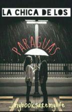 La chica de los paraguas © [Editando] by _mybooksaremylife_