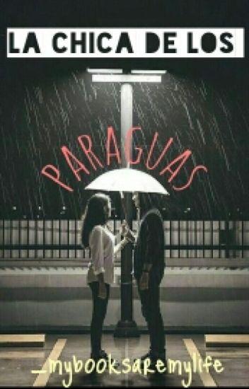 La chica de los paraguas [Editando]