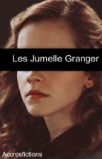 Les Jumelles Granger [Tome 1,2&3] by accrosfictions