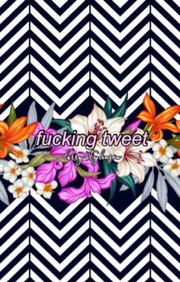 Fucking tweet {two shot l.s}