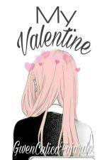 MY VALENTINE by GwenCalicaFajardo