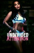 Undivided Attention by CvnC3t3d