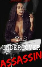 The Undercover Assassin (August Alsina)❤ Completed❤ by Jahmekankutie