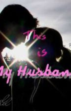 This Is My Husband by mirnadeviii
