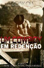 Um Cowboy em Redenção by DeisyOli
