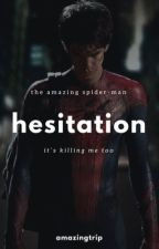 Hesitation || Peter Parker  by AmazingTrip