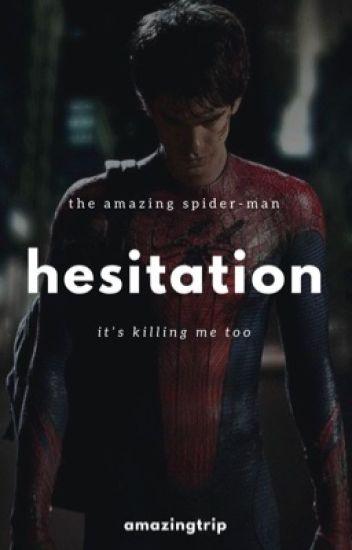 Hesitation    Peter Parker