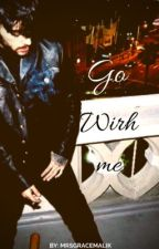 Go With Me by MrsGraceMalik