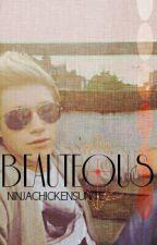 Beauteous (Niall - Centric) by ninjachickensunite