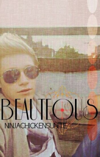 Beauteous (Niall - Centric)