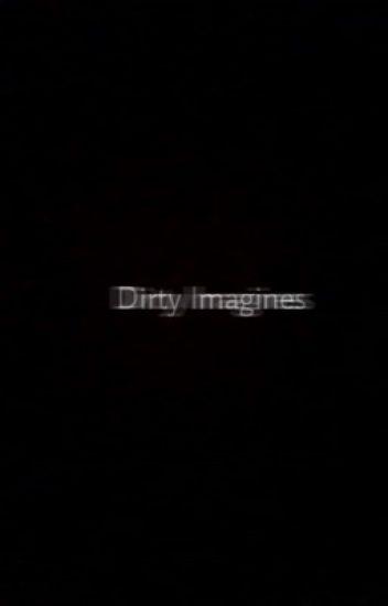 Dirty imagines(D.T)