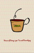 House of Disney: 3pm Tea and Narcolepsy by AnastasiaTerrell101