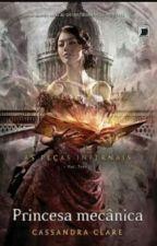 Princesa Mecânica -Cassandra Clare by 22_Kaah