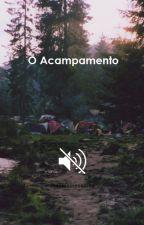 O Acampamento by NancieWayland