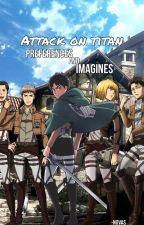 Attack On Titan Preferences and Imagines (Requests Open) by -FrancisBonnefoy