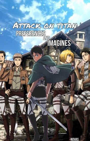 Attack On Titan Preferences and Imagines (Requests Open)
