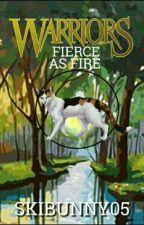 Warriors: Fierce As Fire by SkiBunny05