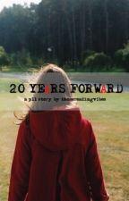 20 YeArs ForwArd by thosereadingvibes