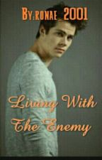 Living With The Enemy by ronae_2001