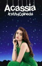 Acassia by kathyCpineda