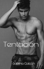 Tentación (+18) by B-Believe