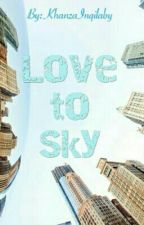 Love to Sky by KhanzaInqilaby