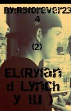 El (Ryland Lynch y tu ) (2) by R5forever234