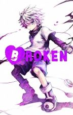 Broken [Killua x Lectora]Hunter x Hunter by AmeyalliSantiago