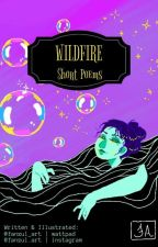 Wildfire: Short Poems by fanzul_art