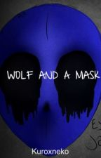 Wolf and a Mask (Eyeless Jack Romance) by Kiyashii