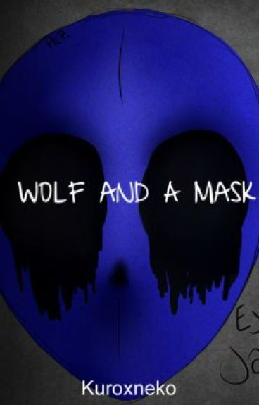 Wolf and a Mask (Eyeless Jack Romance)