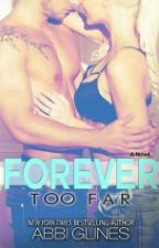 Forever Too Far by Abbi Glines (Too Far #3) by KinkyRain