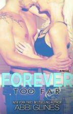 Forever Too Far by Abbi Glines (Too Far #3) by KinkyRain