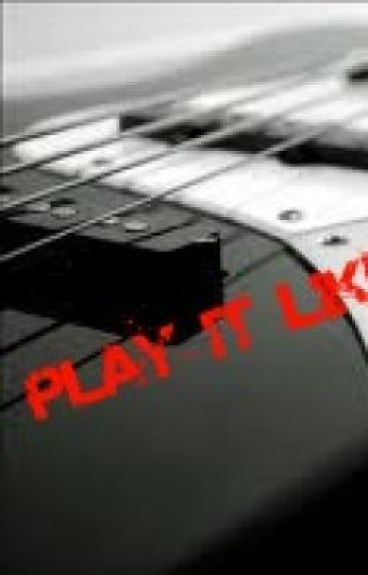 Play It Like You Mean It