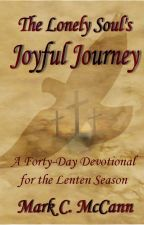 The Lonely Soul's Joyful Journey by wordsnvisions