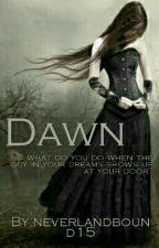 Dawn -book 1 by neverlandbound15