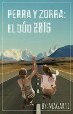 Perra Y Zorra:el Dúo 2016 by Magarti