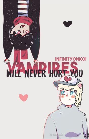 Vampires Will Never Hurt You   Peterick//Brallon  