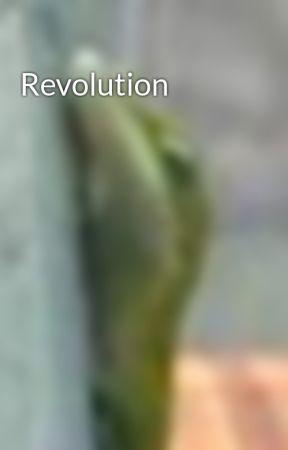 Revolution by greengecko