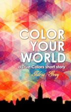 Color Your World | Adult F/F Romance | ✔ by IdrisGrey
