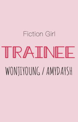 Đọc truyện [Shortfic][Fiction Girl][BTS][Hoàn] Thực tập sinh [연수생]