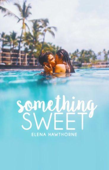 Something Sweet   ✓