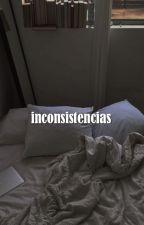 INCONSISTENCIAS by crueldades
