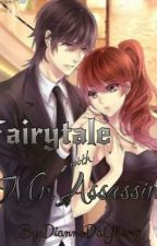 Fairytale with Mr.Assassin (On-going) #wattys2016 by diannedayhang