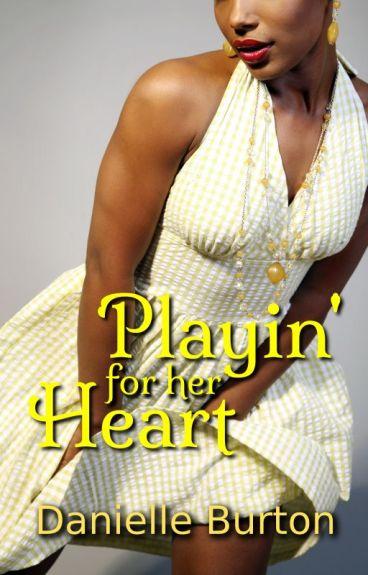 Playin' for her Heart {#Wattys2016}