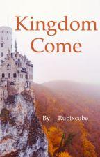 Kingdom Come by _Rubixcube_